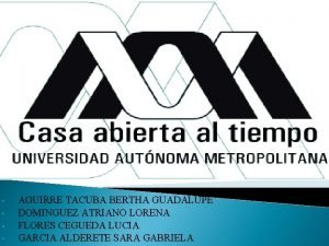 AGUIRRE TACUBA BERTHA GUADALUPE DOMINGUEZ ATRIANO LORENA FLORES
