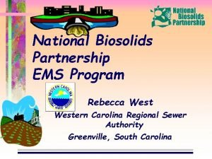 National Biosolids Partnership EMS Program Rebecca Western Carolina