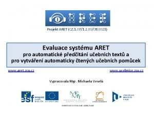 Projekt ARET CZ 1 071 2 0008 0021