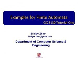 Examples for Finite Automata CSC 3130 Tutorial One