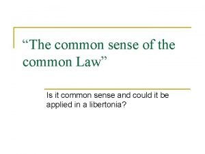 The common sense of the common Law Is