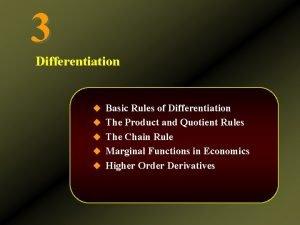 3 Differentiation u Basic Rules of Differentiation u