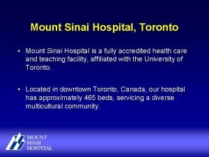 Mount Sinai Hospital Toronto Mount Sinai Hospital is
