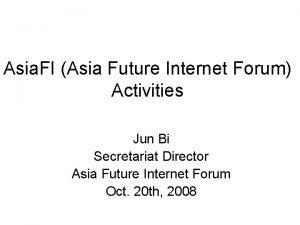Asia FI Asia Future Internet Forum Activities Jun