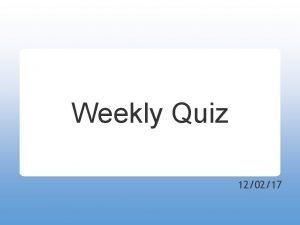 Weekly Quiz 120217 Question 1 What year was