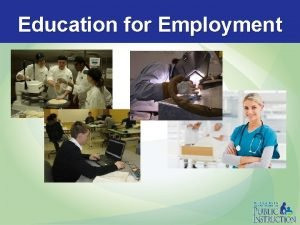 Education for Employment Purpose of Ed for Employment