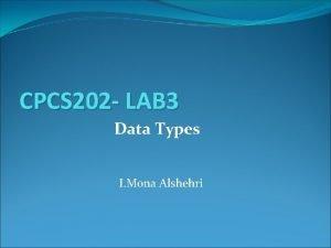 CPCS 202 LAB 3 Data Types I Mona