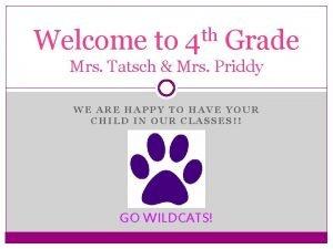 Welcome to th 4 Grade Mrs Tatsch Mrs