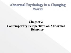 Abnormal Psychology in a Changing World Chapter 2