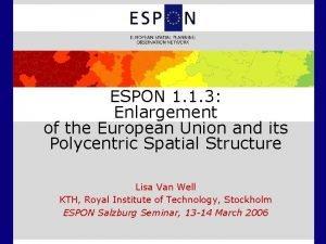 ESPON 1 1 3 Enlargement of the European