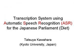 Transcription System using Automatic Speech Recognition ASR for