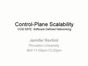 ControlPlane Scalability COS 597 E Software Defined Networking