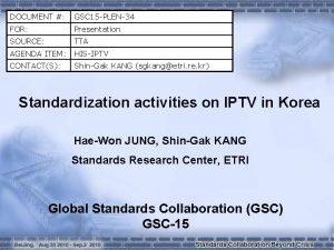 DOCUMENT GSC 15 PLEN34 FOR Presentation SOURCE TTA