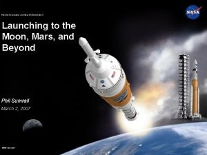 National Aeronautics and Space Administration Launching to the