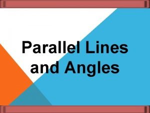 Parallel Lines and Angles Vertical Angles Vertical Angles