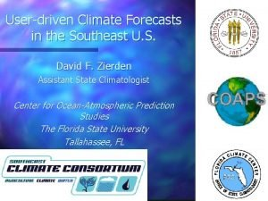 Userdriven Climate Forecasts in the Southeast U S
