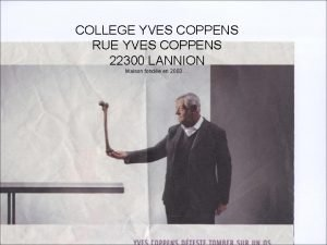 COLLEGE YVES COPPENS RUE YVES COPPENS 22300 LANNION