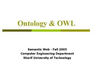 Ontology OWL Semantic Web Fall 2005 Computer Engineering