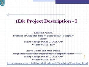 1 E 8 Project Description I Khurshid Ahmad