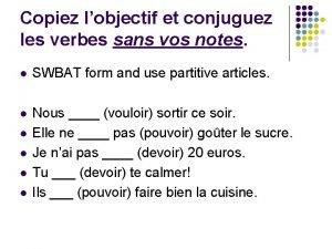 Copiez lobjectif et conjuguez les verbes sans vos