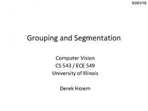 030110 Grouping and Segmentation Computer Vision CS 543