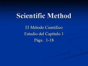 Scientific Method El Mtodo Cientfico Estudio del Captulo