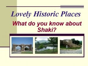 Lovely Historic Places What do you know about
