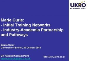 Marie Curie Initial Training Networks IndustryAcademia Partnership and