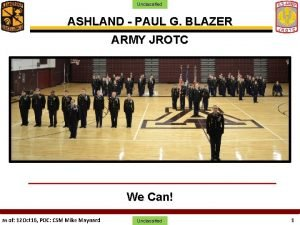 Unclassified ASHLAND PAUL G BLAZER ARMY JROTC We