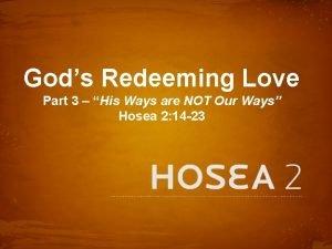 Gods Redeeming Love Part 3 His Ways are