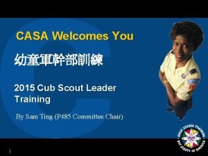 CASA Welcomes You 2015 Cub Scout Leader Training