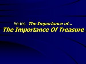 Series The Importance of The Importance Of Treasure