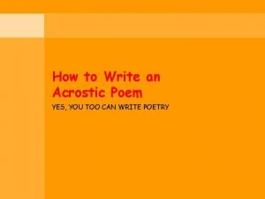 How to Write an Acrostic Poem YES YOU