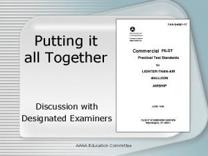 Putting it all Together Discussion with Designated Examiners
