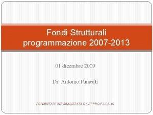 Fondi Strutturali programmazione 2007 2013 01 dicembre 2009