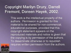Copyright Marilyn Drury Darrell Fremont Doreen Hayek 2002