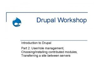 Drupal Workshop Introduction to Drupal Part 2 Userrole