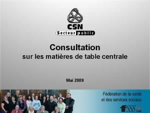 Consultation sur les matires de table centrale Mai