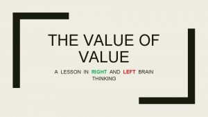 THE VALUE OF VALUE A LESSON IN RIGHT