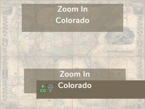 Zoom In Colorado Zoom In Inquiry What stories