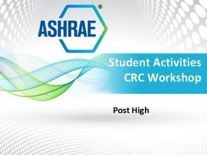 Student Activities CRC Workshop Post High Post High