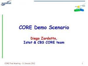 CORE Demo Scenario Diego Zardetto Istat CBS CORE