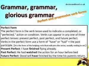 Grammar glorious grammar dexteranddood co uk Perfect Form