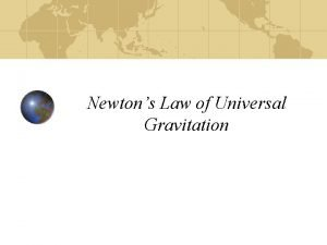 Newtons Law of Universal Gravitation Newtons Law of