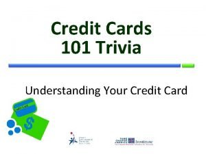 Credit Cards 101 Trivia Understanding Your Credit Card