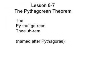 Lesson 8 7 The Pythagorean Theorem The Pythagorean
