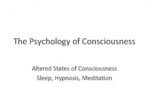 The Psychology of Consciousness Altered States of Consciousness