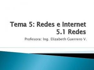 Tema 5 Redes e Internet 5 1 Redes