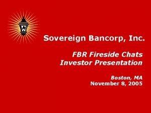 Sovereign Bancorp Inc FBR Fireside Chats Investor Presentation