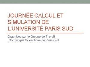 JOURNE CALCUL ET SIMULATION DE LUNIVERSIT PARIS SUD